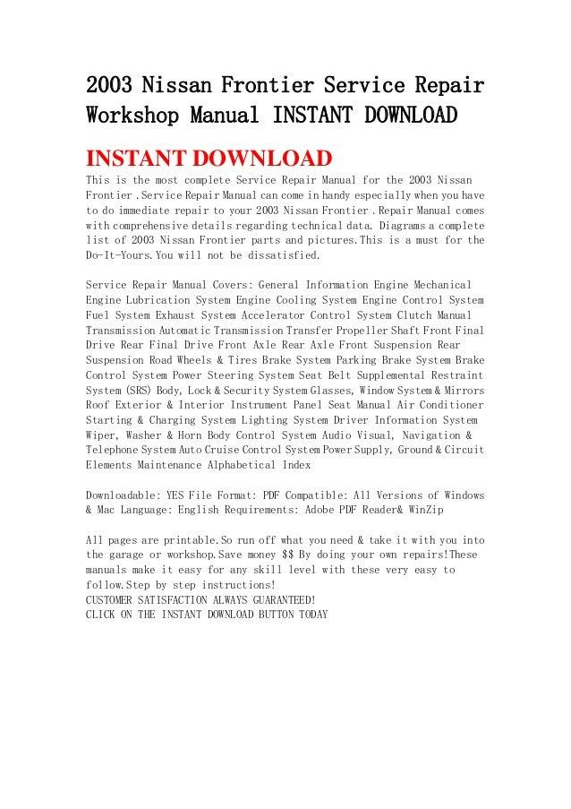 2003 nissan frontier service repair workshop manual instant download rh slideshare net Nissan Pathfinder Owner's Manual Nissan Truck Repair Manual