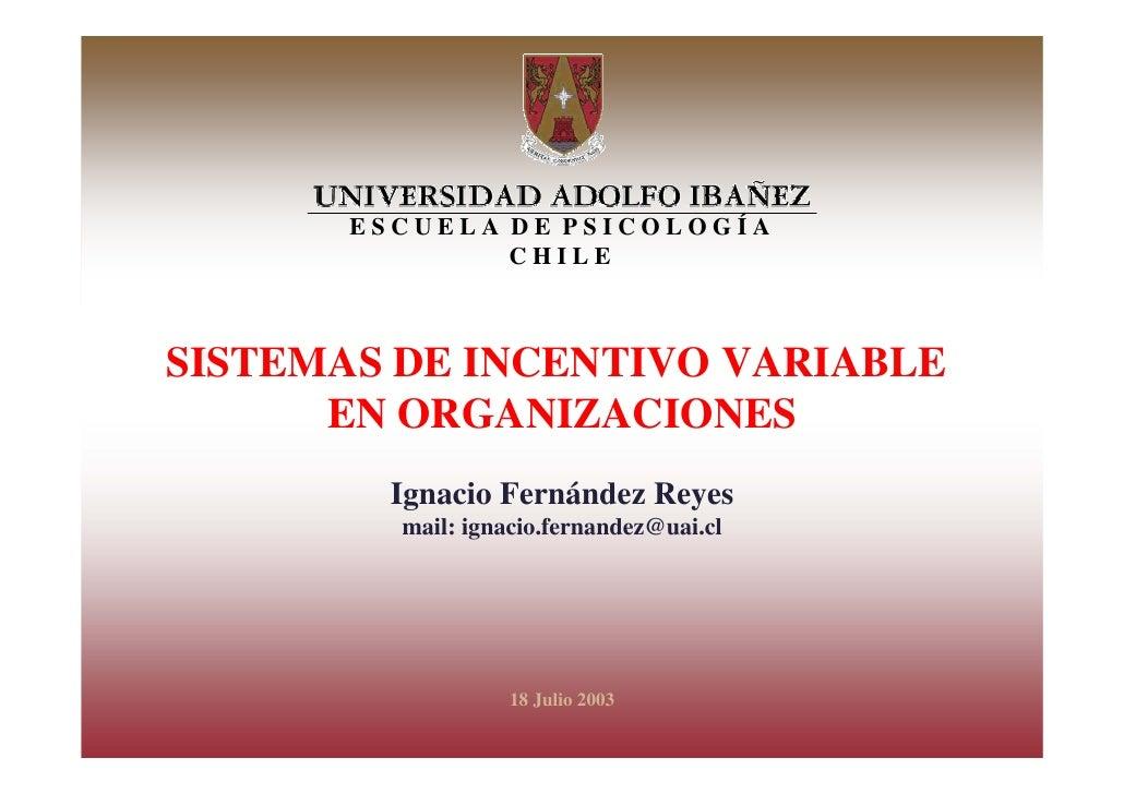I N C E          ESCUELA DE PSICOLOGÍA N                  CHILE T I V O V   SISTEMAS DE INCENTIVO VARIABLE A R I          ...