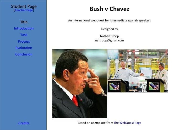 Bush v Chavez Student Page Title Introduction Task Process Evaluation Conclusion Credits [ Teacher Page ] An international...
