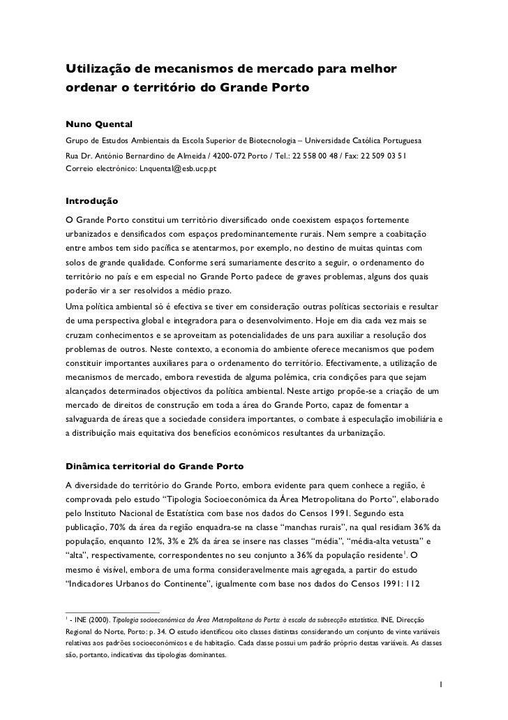 Utilização de mecanismos de mercado para melhorordenar o território do Grande PortoNuno QuentalGrupo de Estudos Ambientais...