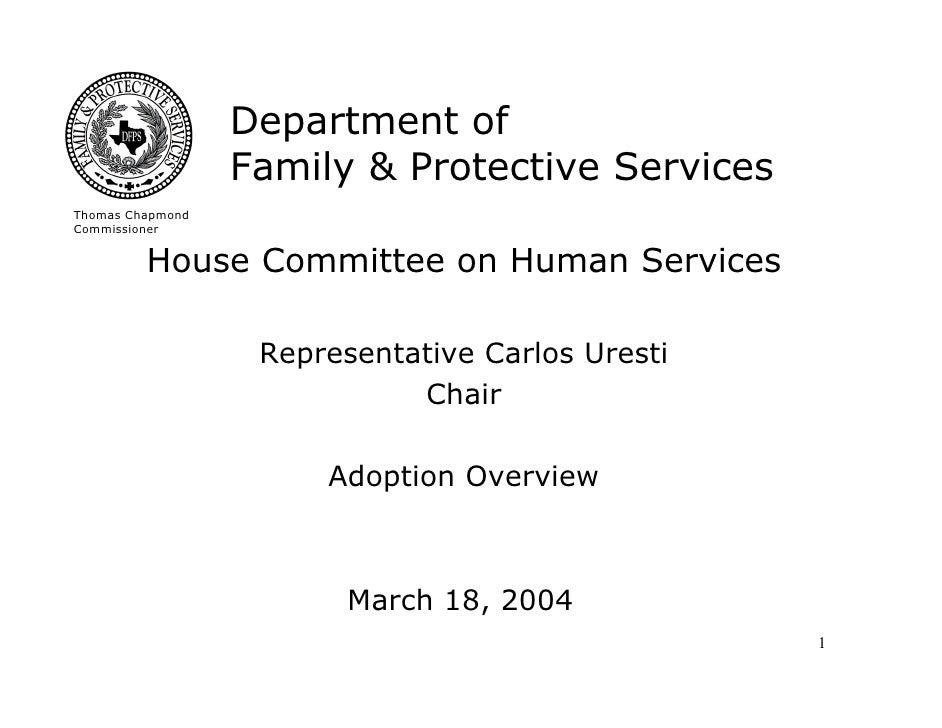 Department of                   Family & Protective Services Thomas Chapmond Commissioner            House Committee on Hu...