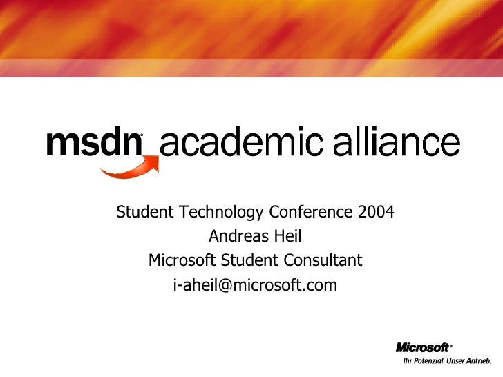 Student Technology Conference 2004            Andreas Heil    Microsoft Student Consultant       i-aheil@microsoft.com