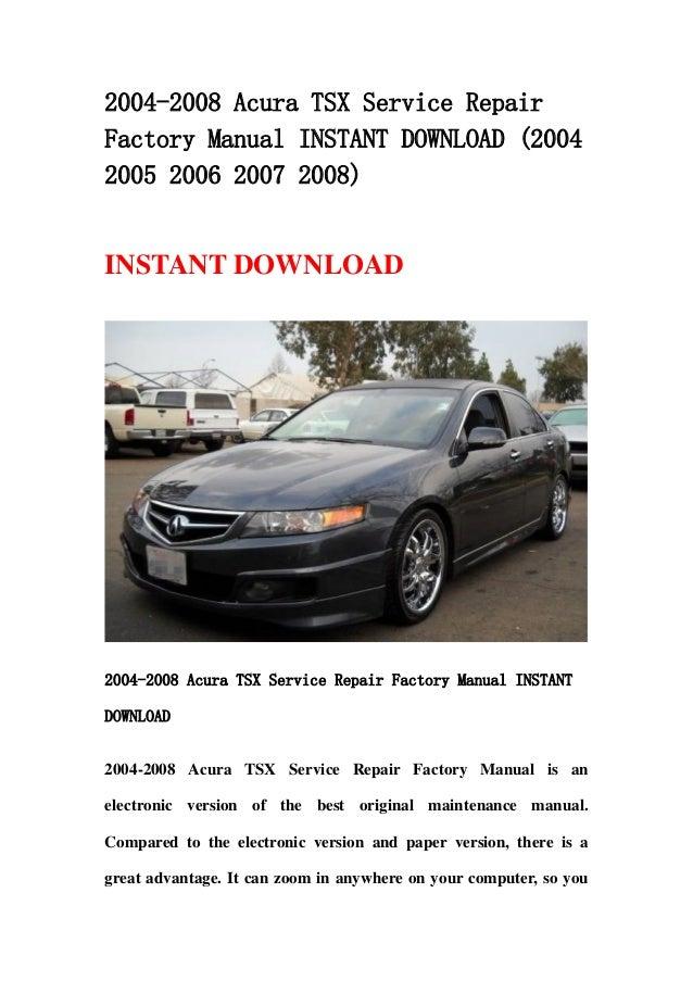 2004 2008 acura tsx service repair factory manual instant download 2 rh slideshare net acura el 2001 repair manual acura repair manuals