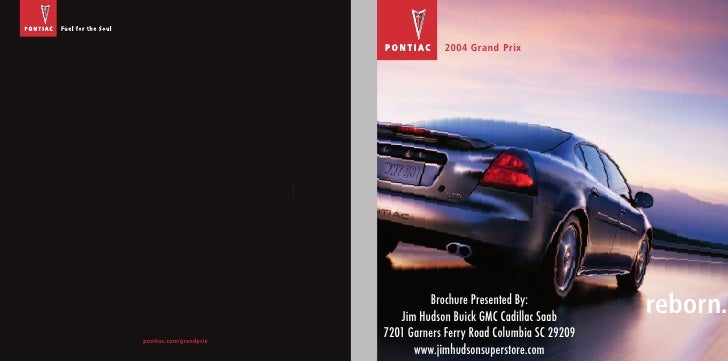 2004 G rand P rix                                      Brochure Presented By:                            Jim Hudson Buick ...
