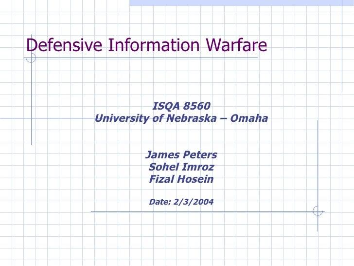 Defensive Information Warfare <ul><ul><li>ISQA 8560 </li></ul></ul><ul><ul><li>University of Nebraska – Omaha </li></ul></...