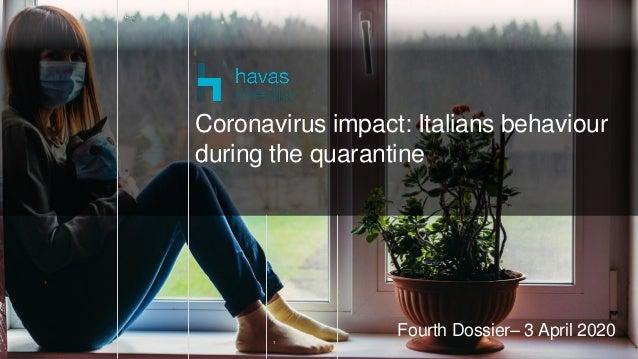 1 Fourth Dossier– 3 April 2020 Coronavirus impact: Italians behaviour during the quarantine