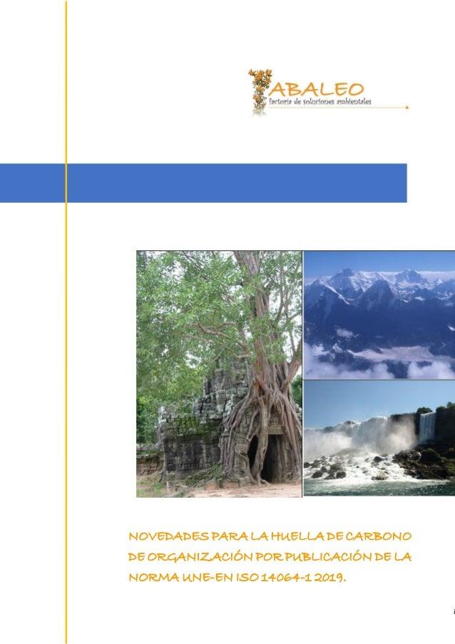 i NOVEDADES PARA LAHUELLA DECARBONO DE ORGANIZACIÓN POR PUBLICACIÓN DE LA NORMA UNE-EN ISO 14064-1 2019.