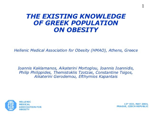 1      THE EXISTING KNOWLEDGE        OF GREEK POPULATION             ON OBESITYHellenic Medical Association for Obesity (H...
