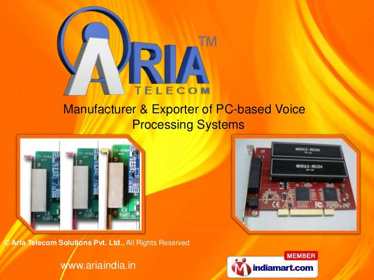 Manufacturer & Exporter of PC-based Voice                            Processing Systems© Aria Telecom Solutions Pvt. Ltd.,...