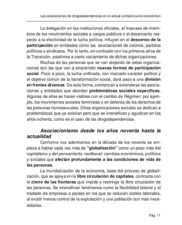 Pág. 13 Las asociaciones de drogodependencias en el actual contexto socio-económico colectivos antes marginados, distintos...