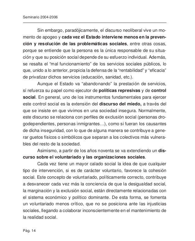 Pág. 16 Seminario 2004-2006 sociales, que actúan sobre diversos problemas y realidades, son prácti- camente iguales y dese...