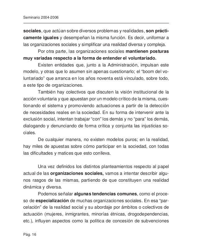Pág. 18 Seminario 2004-2006 Existe, asimismo, gran diversidad en relación al ámbito de actua- ción (desde las asociaciones...