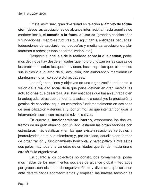 Pág. 20 Seminario 2004-2006 Por último, en cuanto a la influencia de su discurso en la opi- nión pública, existen colectivo...