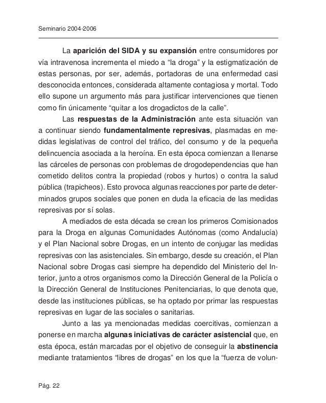 """Pág. 24 Seminario 2004-2006 Comienza a darse una evolución de la percepción del """"dro- gadicto-delincuente"""" hacia la de """"dr..."""