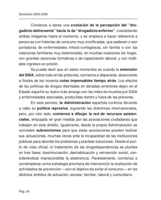 Pág. 26 Seminario 2004-2006 Por otro lado, comprendemos que entre todos tenemos que inter- venir en prevención y defendemo...