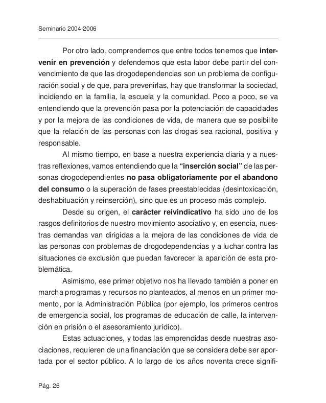 Pág. 28 Seminario 2004-2006 Desde el punto de vista ideológico y teórico, a finales de los no- venta las entidades de ENLAC...