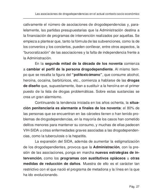 Pág. 29 Las asociaciones de drogodependencias en el actual contexto socio-económico Por otra parte, hemos ido señalando la...
