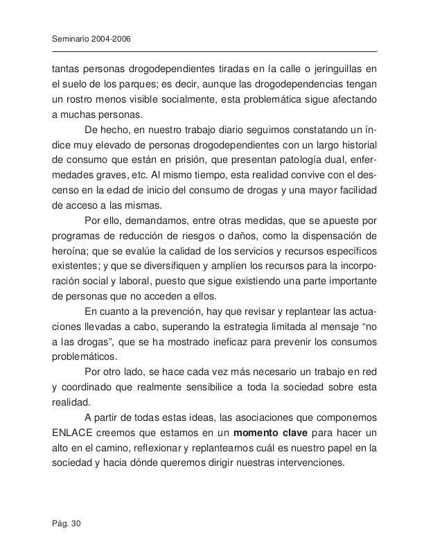 Pág. 32 Seminario 2004-2006 En cuanto a los nuevos voluntarios, en general, puede existir cier- ta dificultad para su incor...