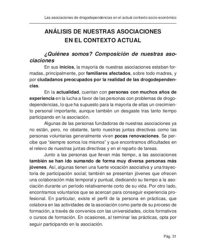 Pág. 33 Las asociaciones de drogodependencias en el actual contexto socio-económico Ante la escasez actual de voluntarios,...