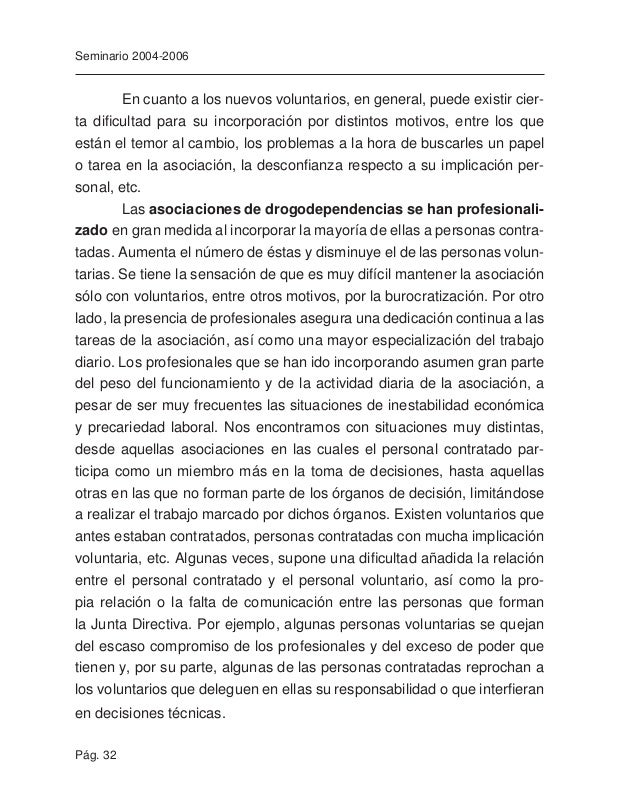 Pág. 34 Seminario 2004-2006 Entre ellos, podemos mencionar la incorporación social de las personas con problemas de drogod...