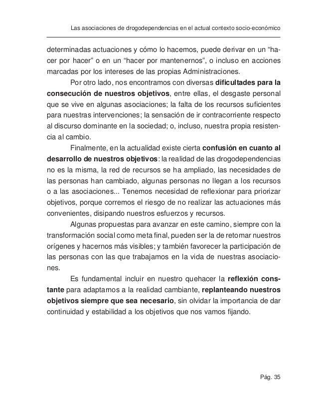 Pág. 37 Las asociaciones de drogodependencias en el actual contexto socio-económico Asimismo, existen asociaciones que fac...
