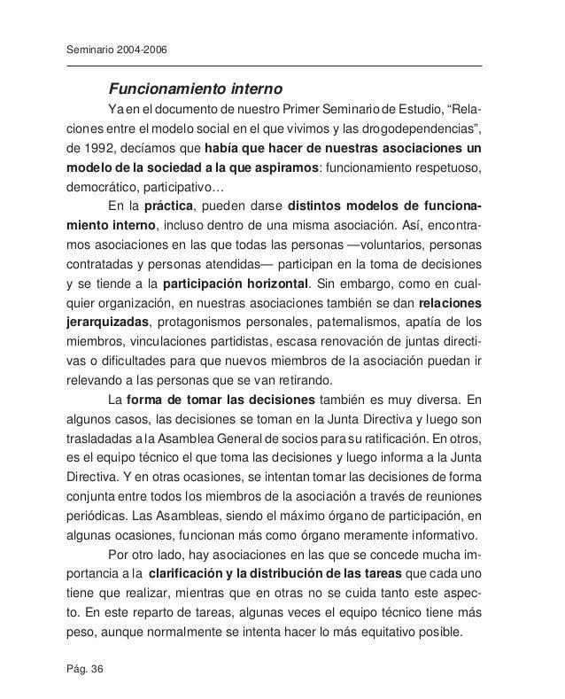 Pág. 38 Seminario 2004-2006 En cuanto a la formación, suele depender más de la propia ini- ciativa de cada miembro que de ...