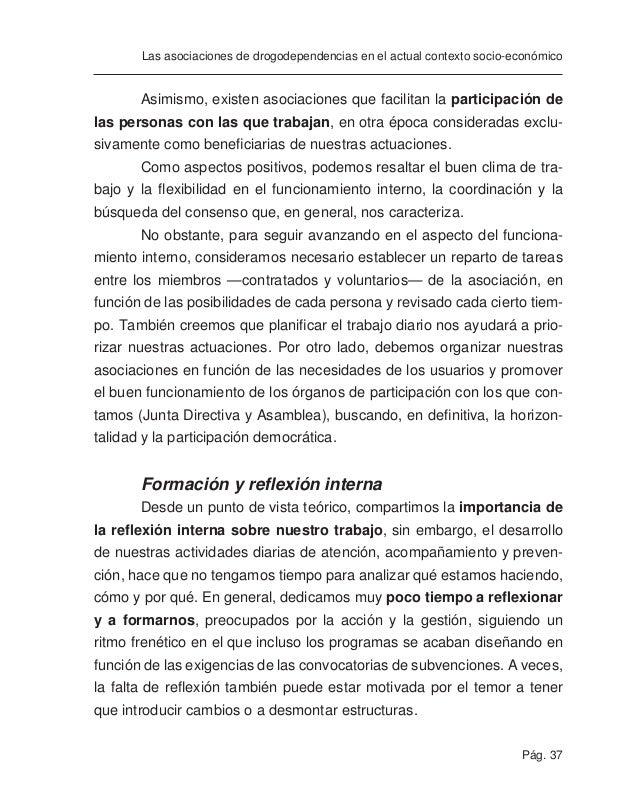 Pág. 39 Las asociaciones de drogodependencias en el actual contexto socio-económico Al mismo tiempo que hemos aumentado nu...