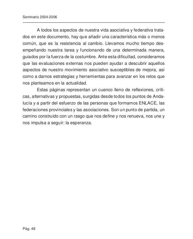 """Pág. 50 Seminario 2004-2006 FEDERACION ANDALUZA DE DROGODEPENDENCIAS Y SIDA """"ENLACE"""" Telf.: 95.498.12.48 / 95.457.35.02 FA..."""