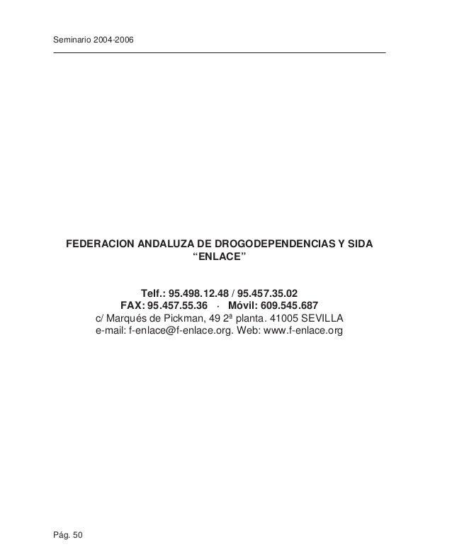 Pág. 52 Seminario 2004-2006 ASOCIACIONES ALMERÍA NUEVO RUMBO Telf.: 950.27.60.99 Fax: 950.25.97.50 c/ Sor Policarpa, 17 2º...