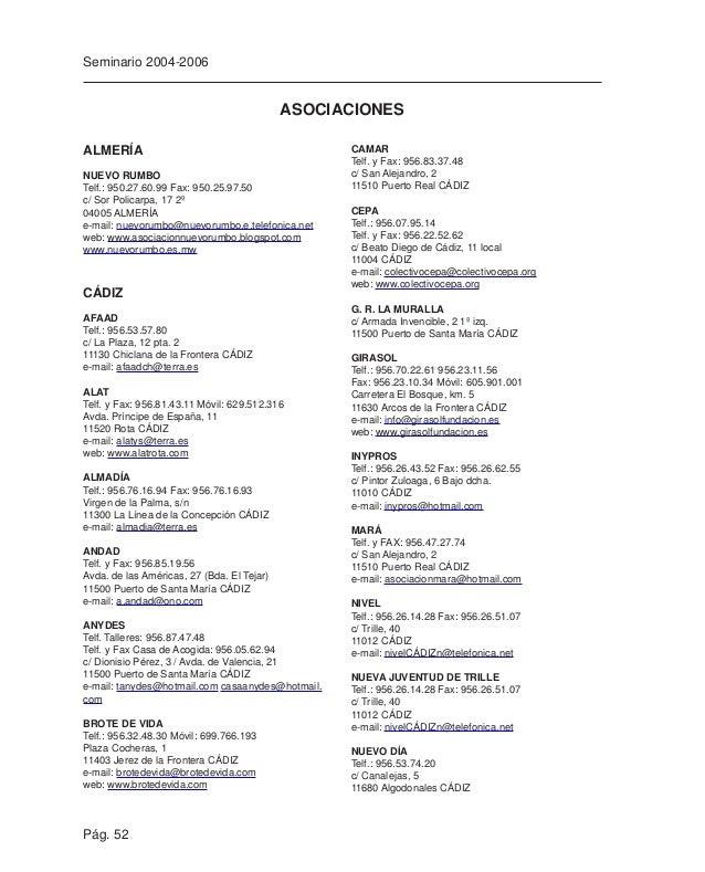 Pág. 54 Seminario 2004-2006 HUELVA APRET Telf. y Fax: 959.40.75.75 Móvil: 656.92.33.21 c/ Cervantes, 12 (Edificio María Zam...