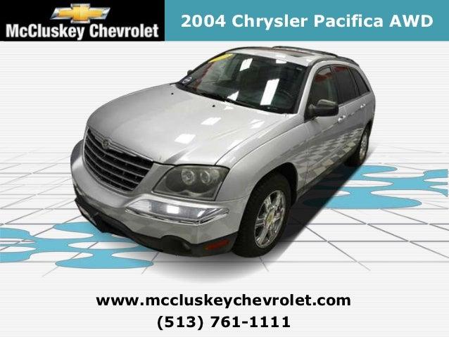 2004 Chrysler Pacifica AWDwww.mccluskeychevrolet.com     (513) 761-1111