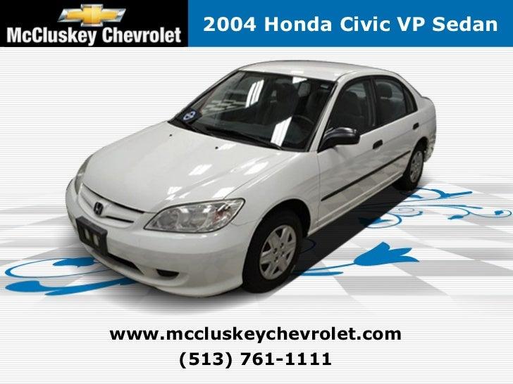 2004 Honda Civic VP Sedanwww.mccluskeychevrolet.com     (513) 761-1111