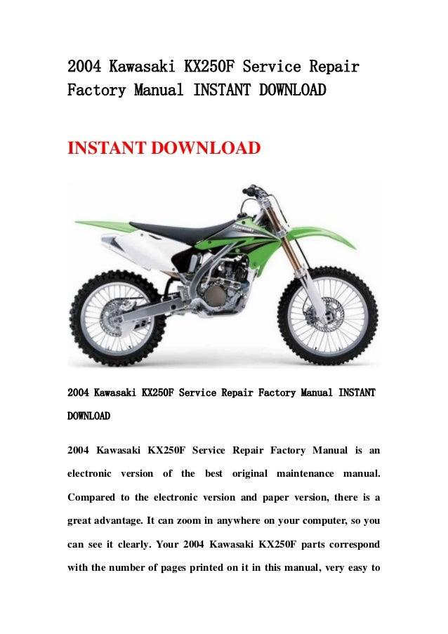 2004 kawasaki kx250 f service repair factory manual instant download rh slideshare net 2004 kawasaki kx250f service manual 2004 kx250f service manual free download