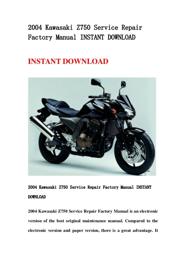 2004 Kawasaki Z750 Service RepairFactory Manual INSTANT DOWNLOADINSTANT DOWNLOAD2004 Kawasaki Z750 Service Repair Factory ...