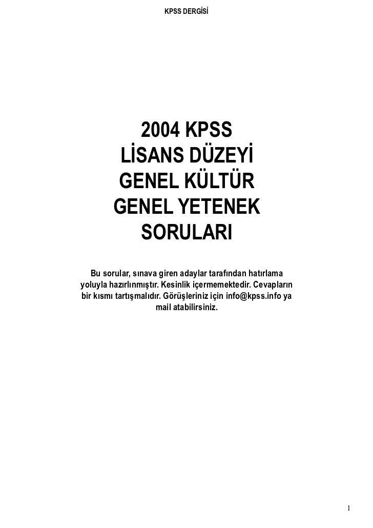 KPSS DERGİSİ            2004 KPSS          LİSANS DÜZEYİ         GENEL KÜLTÜR         GENEL YETENEK            SORULARI   ...