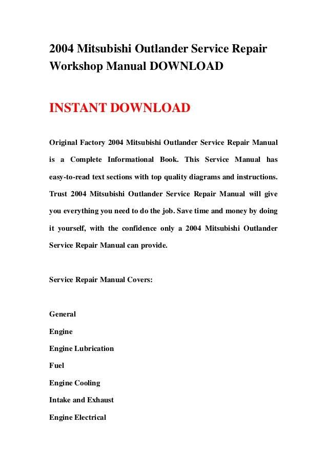2004 Mitsubishi Outlander Service RepairWorkshop Manual DOWNLOADINSTANT DOWNLOADOriginal Factory 2004 Mitsubishi Outlander...
