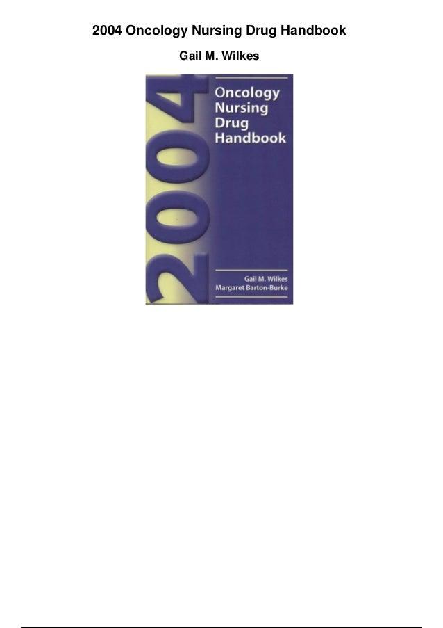 2004 Oncology Nursing Drug Handbook Gail M. Wilkes