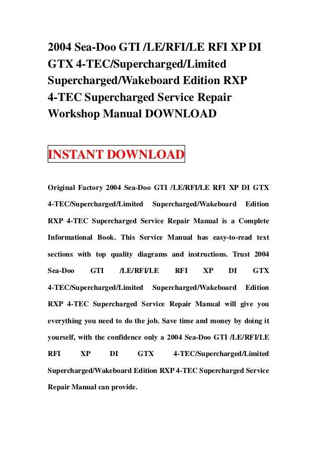 2004 Sea-Doo GTI /LE/RFI/LE RFI XP DIGTX 4-TEC/Supercharged/LimitedSupercharged/Wakeboard Edition RXP4-TEC Supercharged Se...