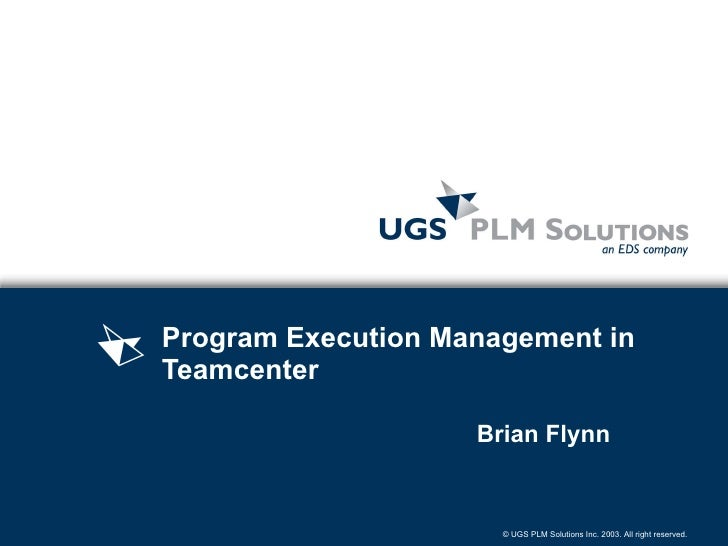 Program Execution Management in Teamcenter   Brian Flynn