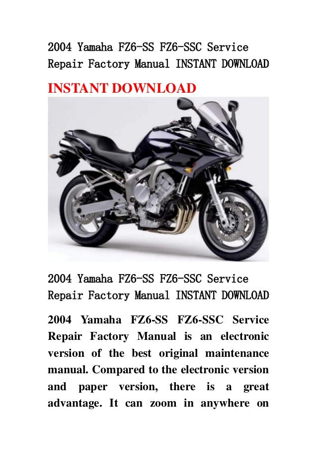 2004 yamaha fz6 ss fz6 ssc service repair factory manual instant down rh slideshare net What Type of Motorcyle Is a 2005 Yamaha FZ6 2005 Yamaha FZ6 Weight