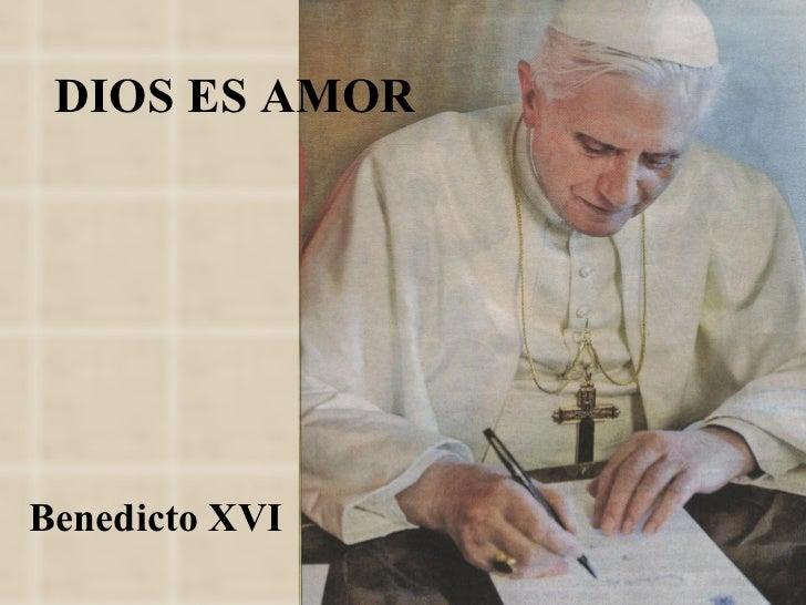DIOS ES AMOR Benedicto XVI