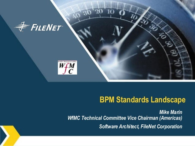 BPM Standards Landscape                                       Mike MarinWfMC Technical Committee Vice Chairman (Americas) ...