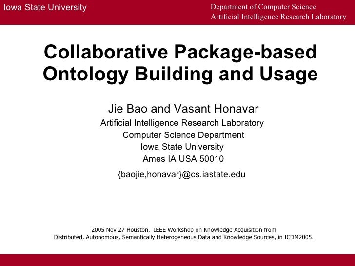 Collaborative Package-based Ontology Building and Usage Jie Bao and Vasant Honavar Artificial Intelligence Research Labora...