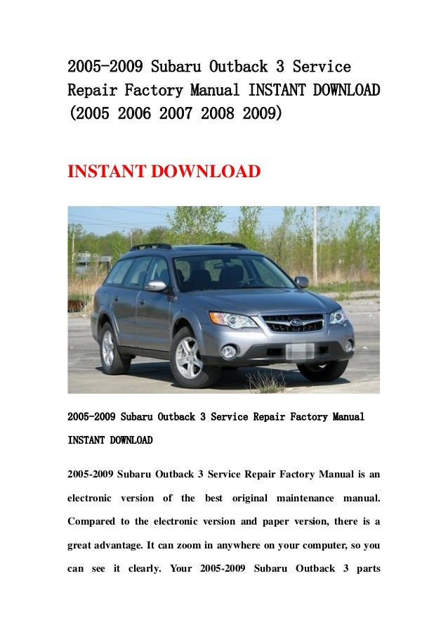 2005 2009 subaru outback 3 service repair factory manual instant down rh slideshare net 2008 subaru tribeca repair manual 2008 subaru forester workshop manual