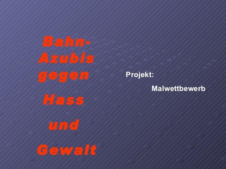 Bahn-Azubis gegen  Hass  und  Gewalt Projekt: Malwettbewerb