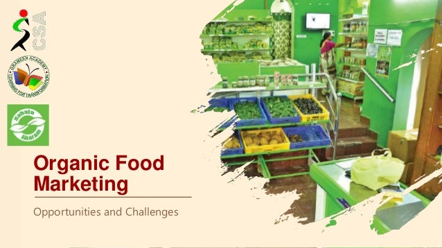Organic Food Marketing Opportunities and Challenges