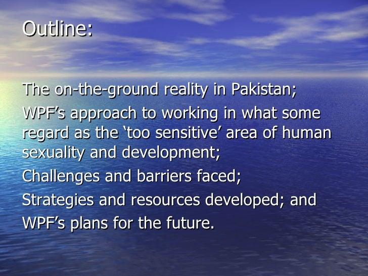 <ul>Outline: </ul><ul><li>The on-the-ground reality in Pakistan;