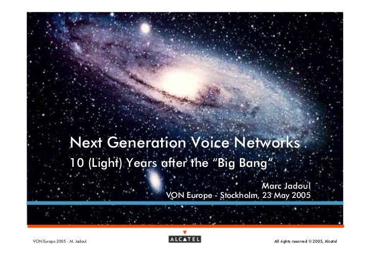 "Next Generation Voice Networks                   10 (Light) Years after the ""Big Bang""                                    ..."