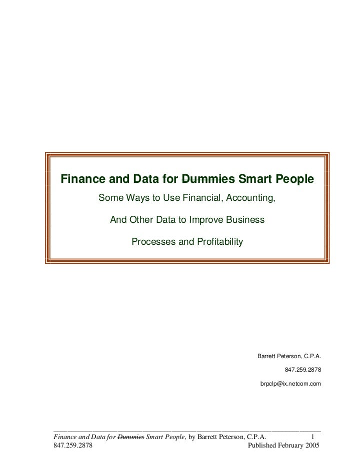 Finance and Data for Dummies Smart People              Some Ways to Use Financial, Accounting,                  And Other ...