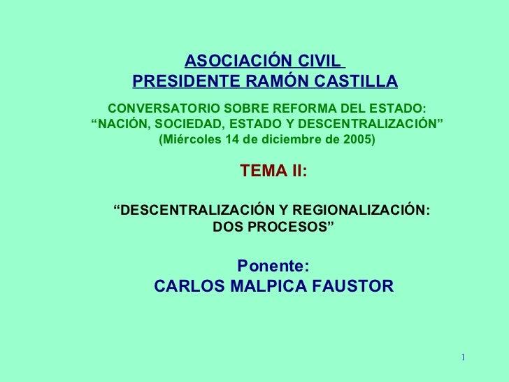 """ASOCIACIÓN CIVIL  PRESIDENTE RAMÓN CASTILLA CONVERSATORIO SOBRE REFORMA DEL ESTADO: """" NACIÓN, SOCIEDAD, ESTADO Y DESCENTRA..."""
